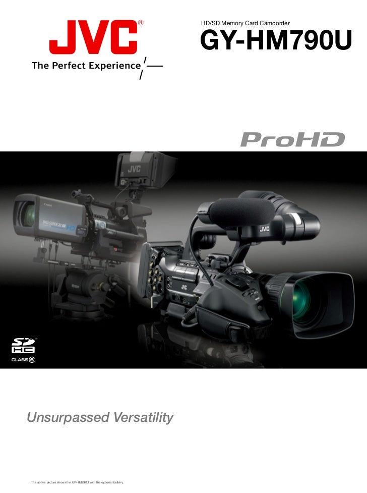 HD/SD Memory Card Camcorder                                                                   GY-HM790UUnsurpassed Versati...