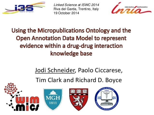 Linked Science at ISWC 2014  Riva del Garda, Trentino, Italy  19 October 2014  Jodi Schneider, Paolo Ciccarese,  Tim Clark...