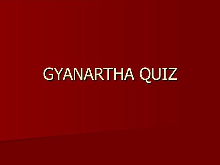 GYANARTHA QUIZ
