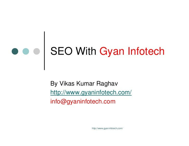 SEO With Gyan InfotechBy Vikas Kumar Raghavhttp://www.gyaninfotech.com/info@gyaninfotech.com              http://www.gyani...