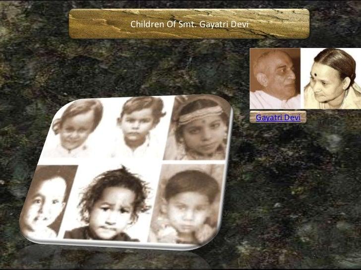 Children Of Smt. Gayatri Devi                                Gayatri Devi