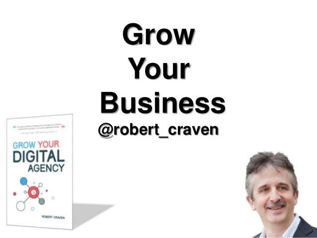 Grow Your Business @robert_craven