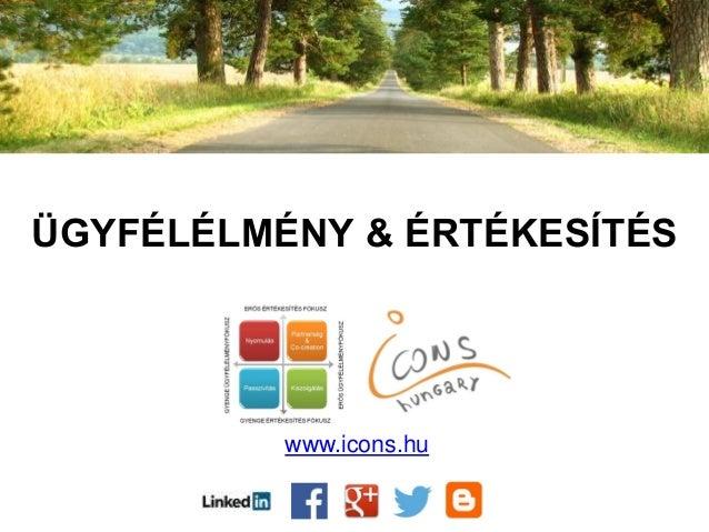 ÜGYFÉLÉLMÉNY & ÉRTÉKESÍTÉS www.icons.hu