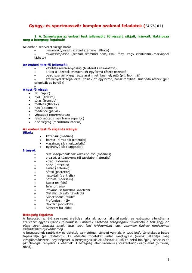 Gyógy,-és sportmasszőr komplex szakmai feladatok (54 726 01 ) 1. A. Ismertesse az emberi test jellemzőit, fő részeit, síkj...