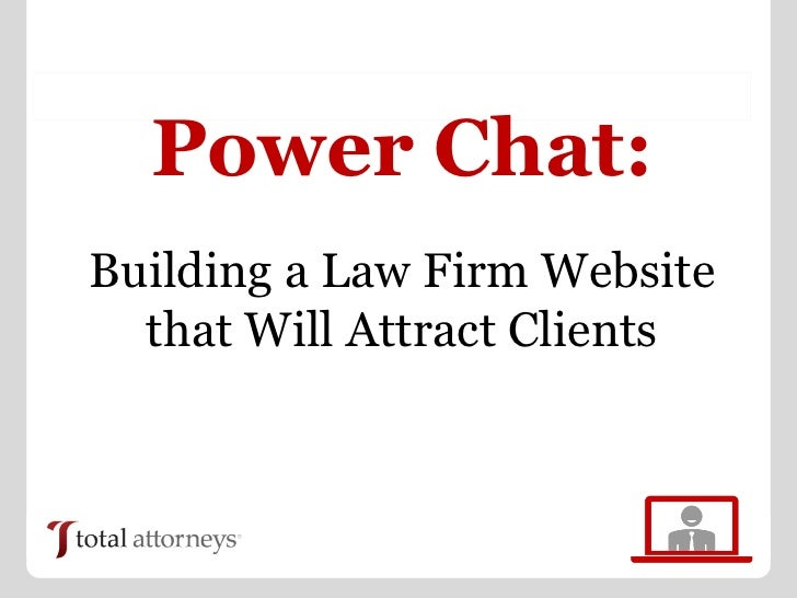Power Chat:Building a Law Firm Website  that Will Attract Clients