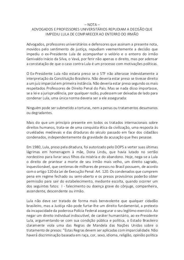 –NOTA– ADVOGADOSEPROFESSORESUNIVERSITÁRIOSREPUDIAMADECISÃOQUE IMPEDIULULADECOMPARECERAOENTERRODOIRMÃO ...
