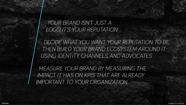 YOUR BRAND ISN 'T JUST A LOGO,  IT'S YOUR REPUTATION  DEC/ DE WHAT YOU WANT YOUR REPUTATION TO BE,  THEN BUILD YOUR BRAND ...