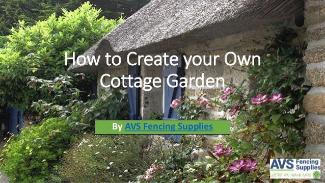 How to create your own cottage garden slideshare for Make your own fence
