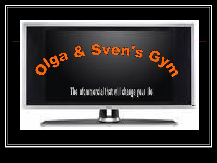 Olga & Sven's Gym The infommercial that will change your life!