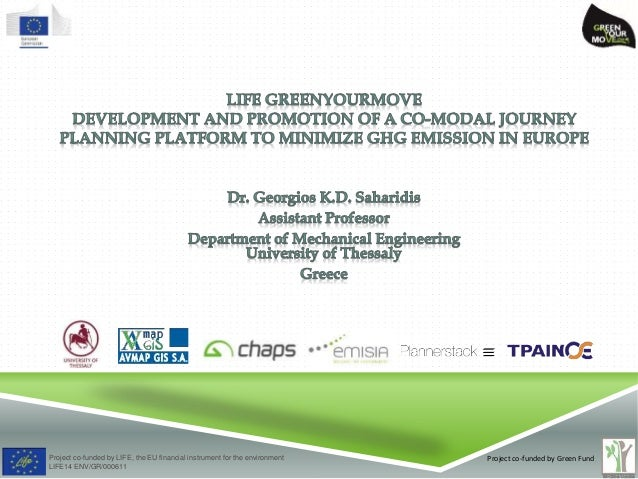Project co-funded by LIFE, the EU financial instrument for the environment LIFE14 ENV/GR/000611 Project co-funded by Green...