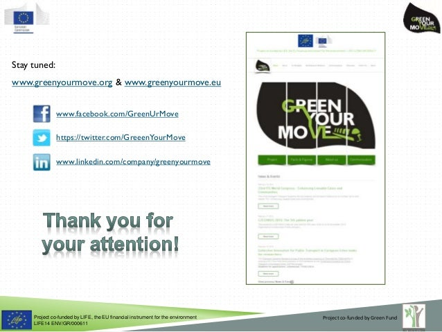 Project co-funded by LIFE, the EU financial instrument for the environment LIFE14 ENV/GR/000611 Stay tuned: www.greenyourm...