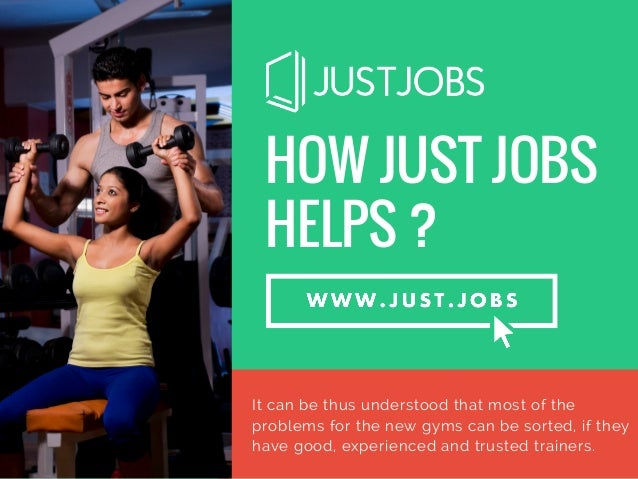 Just Jobs, helping the new gym owners to establish a hold Slide 3