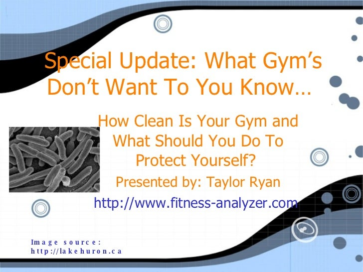 Special Update: What Gym's Don't Want To You Know…  How Clean Is Your Gym and What Should You Do To Protect Yourself?  Pre...