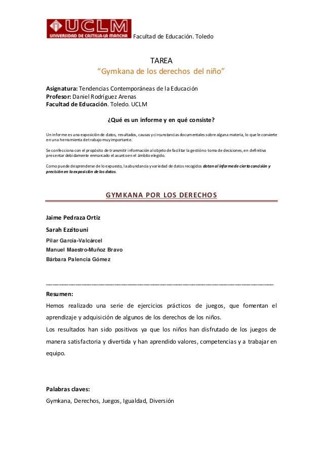 """Facultad de Educación. Toledo TAREA """"Gymkana de los derechos del niño"""" Asignatura: Tendencias Contemporáneas de la Educaci..."""