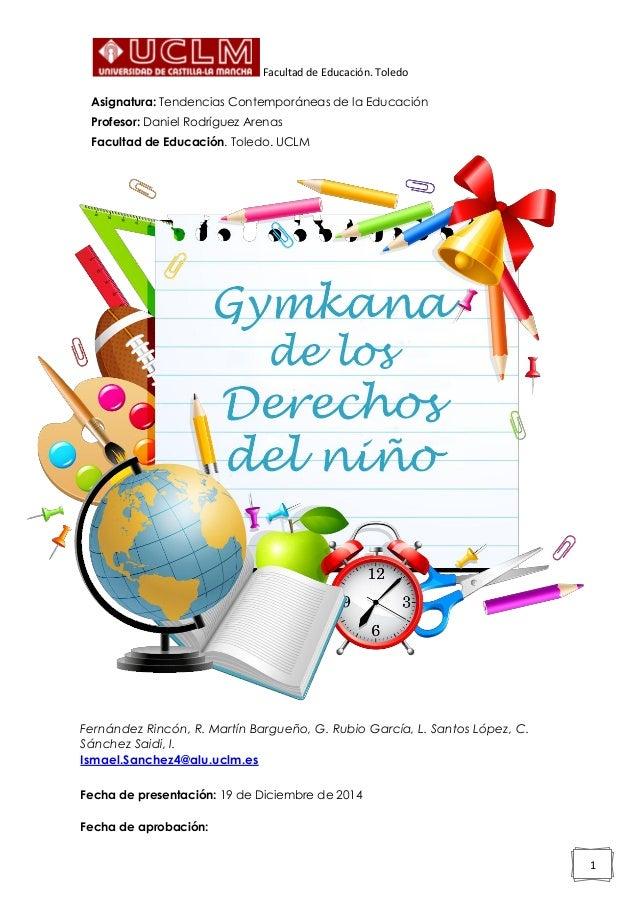 Facultad de Educación. Toledo 1 Asignatura: Tendencias Contemporáneas de la Educación Profesor: Daniel Rodríguez Arenas Fa...
