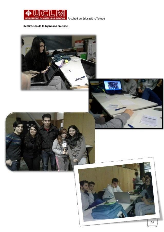 Facultad de Educación. Toledo 16 Realización de la Gymkana en clase: