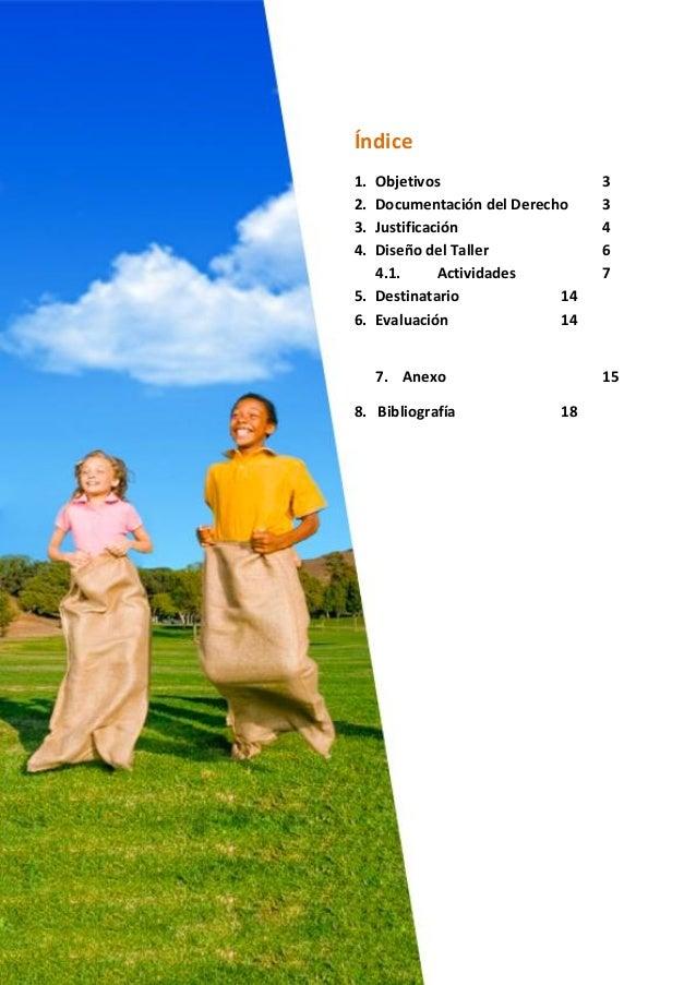 Facultad de Educación. Toledo 2 Índice 1. Objetivos 3 2. Documentación del Derecho 3 3. Justificación 4 4. Diseño del Tall...