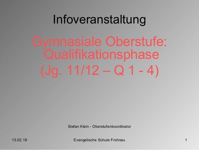 13.02.18 Evangelische Schule Frohnau 1 Infoveranstaltung Gymnasiale Oberstufe: Qualifikationsphase (Jg. 11/12 – Q 1 - 4) S...