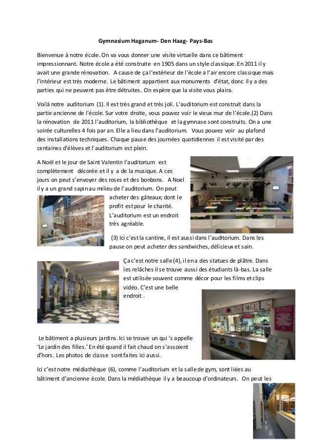 Gymnasium Haganum- Den Haag- Pays-Bas Bienvenue à notre école. On va vous donner une visite virtuelle dans ce bâtiment imp...
