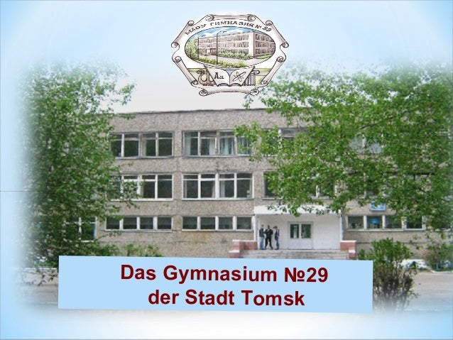 Das Gymnasium №29 der Stadt Tomsk