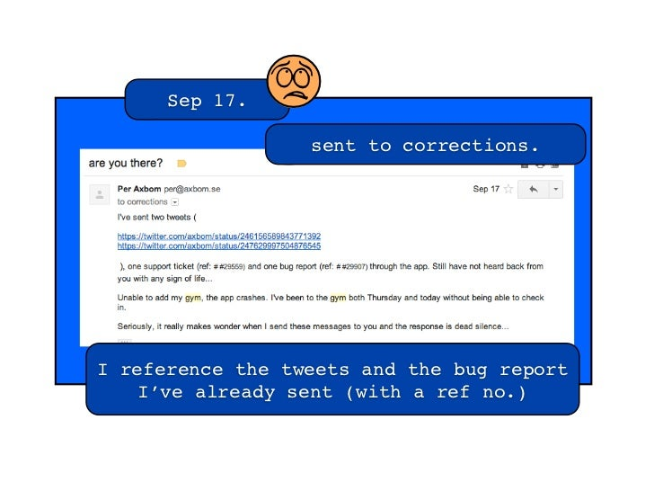 Sep 17.   h                  sent to corrections.I reference the tweets and the bug report   I've already sent (with a ref...