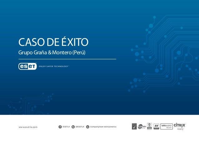 Caso de éxito Grupo Graña & Montero (Perú) www.eset-la.com