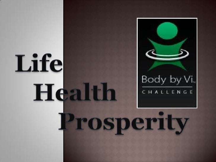 Life<br />  Health<br />	Prosperity<br />