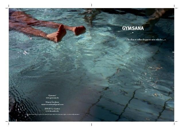 GYMSANA « Ses flux et reflux frappent sans relâche ... »  Gymsana* www.gymsana.be Manon Scoubeau manon.scoubeau@gmail.com ...