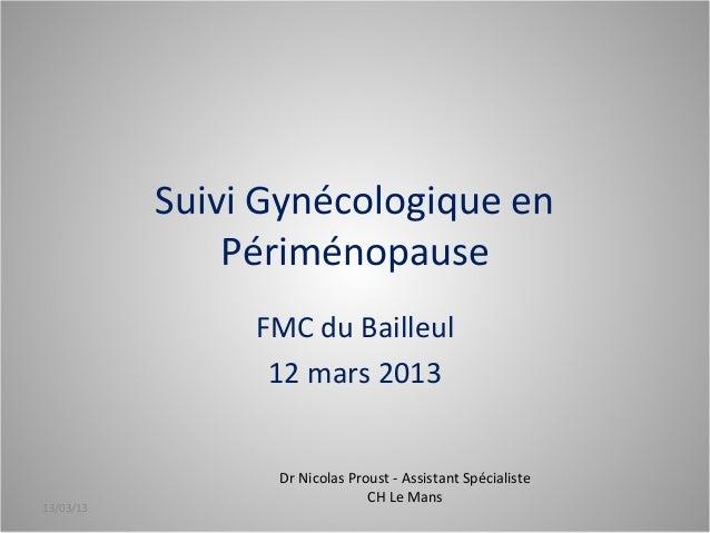 Suivi Gynécologique en               Périménopause                FMC du Bailleul                 12 mars 2013            ...