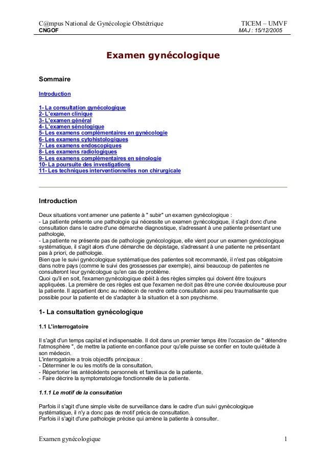 C@mpus National de Gynécologie Obstétrique TICEM – UMVF CNGOF MAJ : 15/12/2005 Examen gynécologique 1 Examen gynécologique...