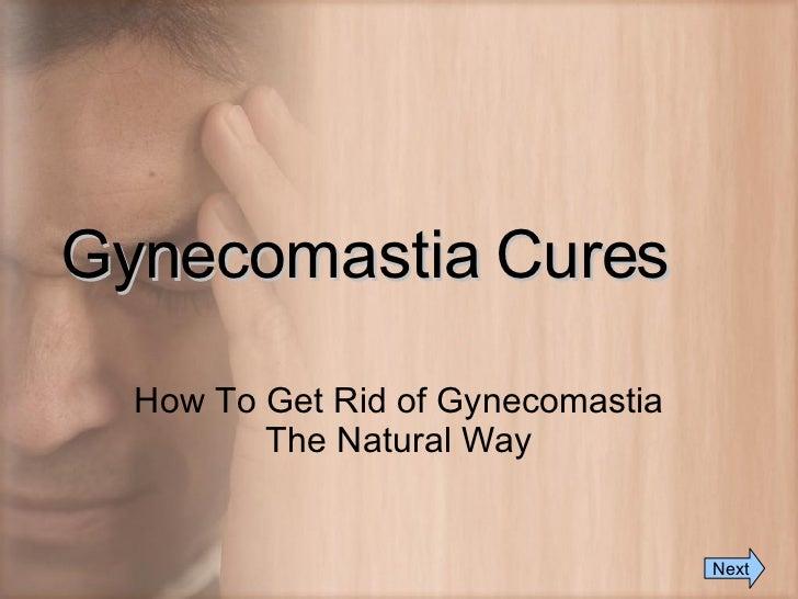 Gynecomastia Cures How To Get Rid of Gynecomastia The Natural Way Next