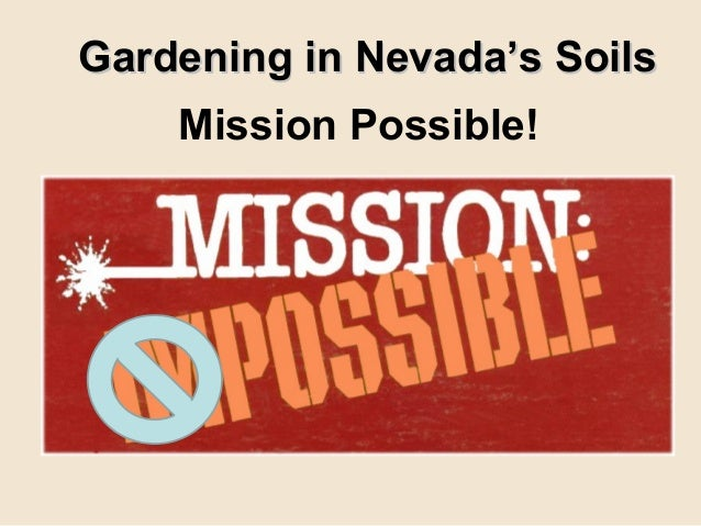 Gardening in Nevada's Soils    Mission Possible!