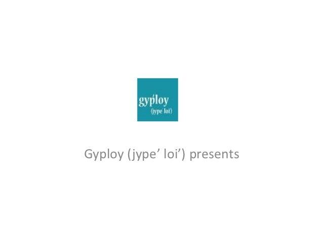 Gyploy (jype' loi') presents