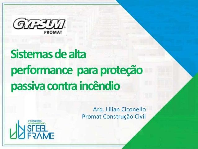 Sistemasdealta performance paraproteção passivacontraincêndio Arq. Lilian Ciconello Promat Construção Civil