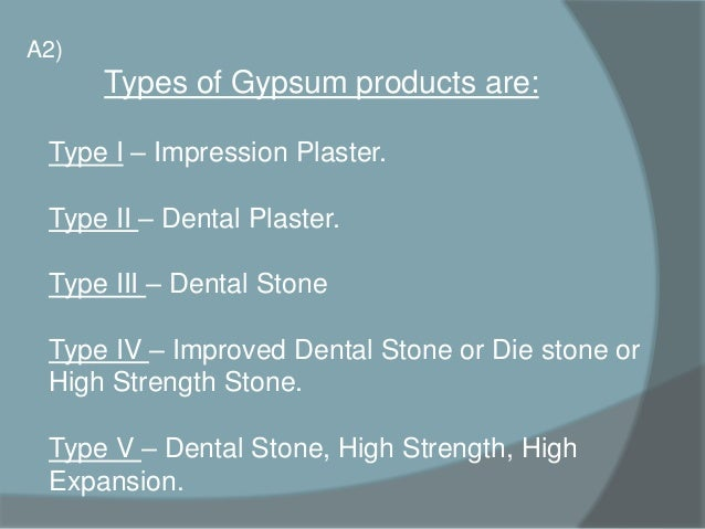 Types Of Gypsum ~ Gypsum products in dentistry