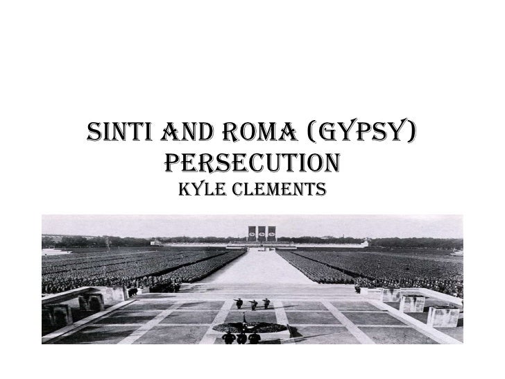 SINTI AND ROMA (GYPSY) PERSECUTION KYLE CLEMENTS