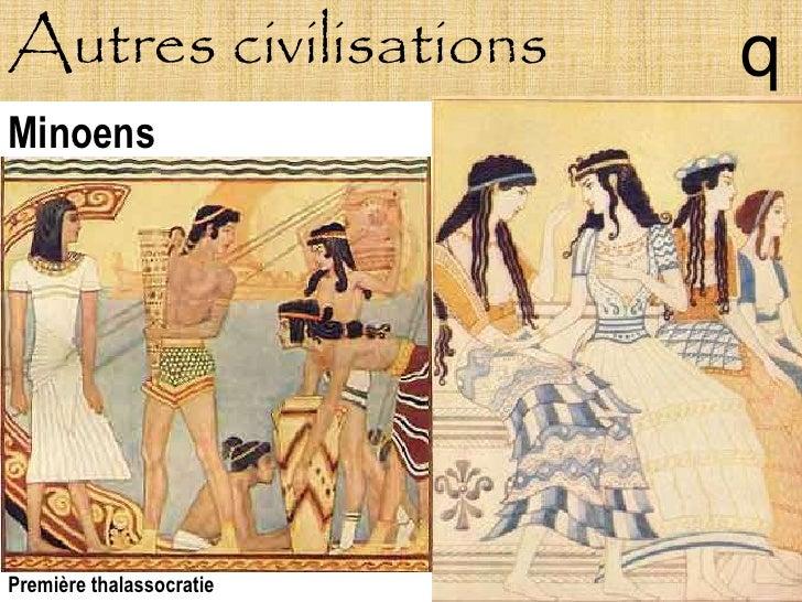 Autres civilisations      q Minoens     Première thalassocratie
