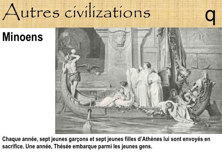 Autres civilizations                                                              q Minoens     Chaque année, sept jeunes ...