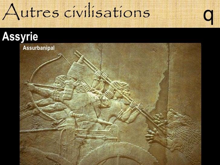 Autres civilisations   q Assyrie    Assurbanipal