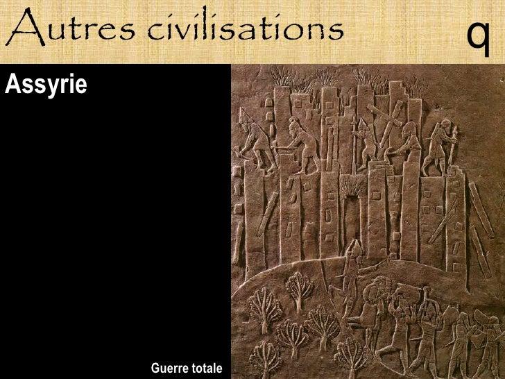 Autres civilisations      q Assyrie               Guerre totale