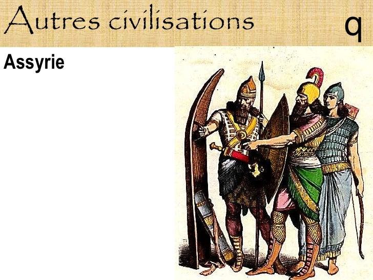 Autres civilisations   q Assyrie