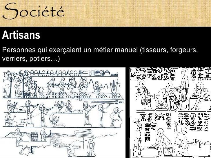 Société Artisans Personnes qui exerçaient un métier manuel (tisseurs, forgeurs, verriers, potiers…)