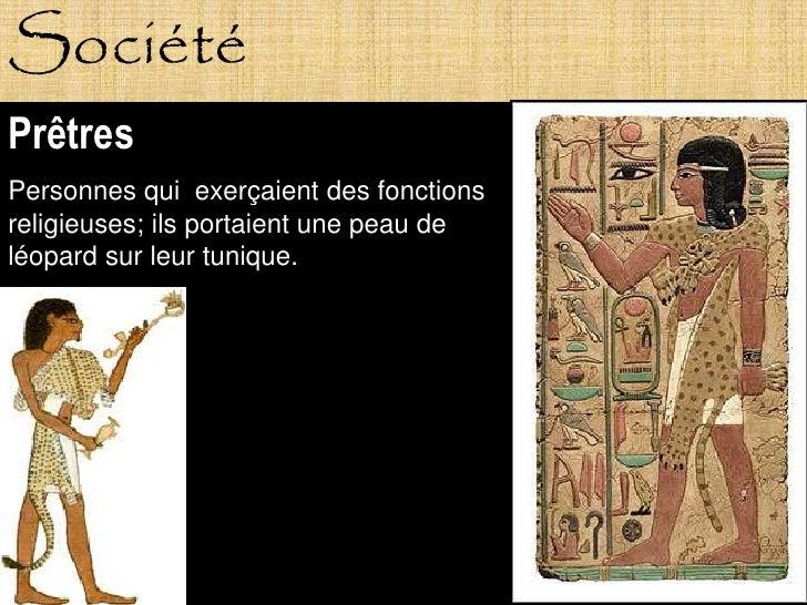 Société Prêtres Personnes qui exerçaient des fonctions religieuses; ils portaient une peau de léopard sur leur tunique.