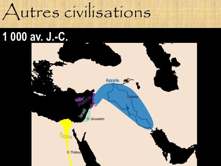 Autres civilisations 1 000 av. J.-C.                                          Assyrie                                     ...