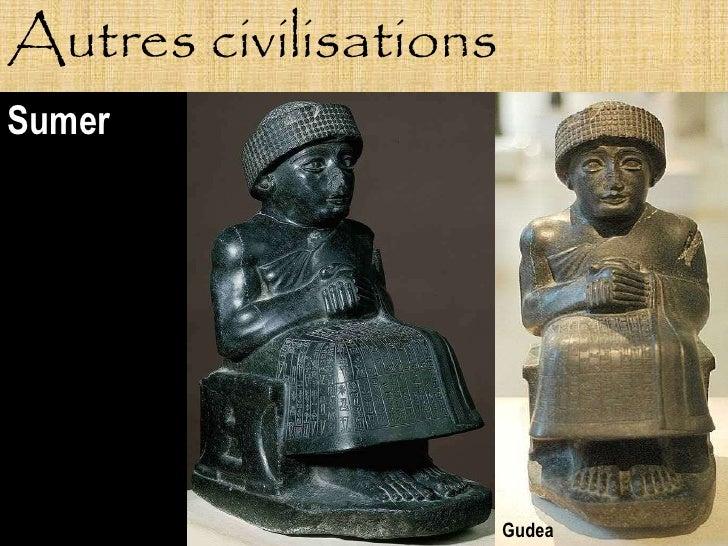 Autres civilisations Sumer                            Gudea