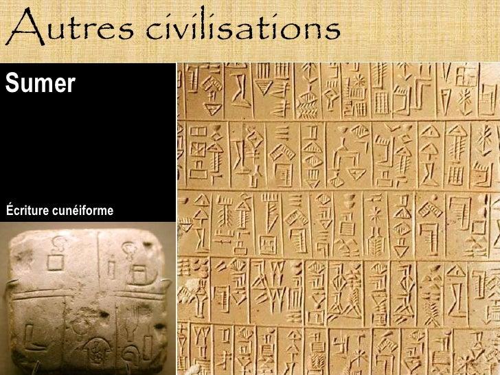 Autres civilisations Sumer    Écriture cunéiforme