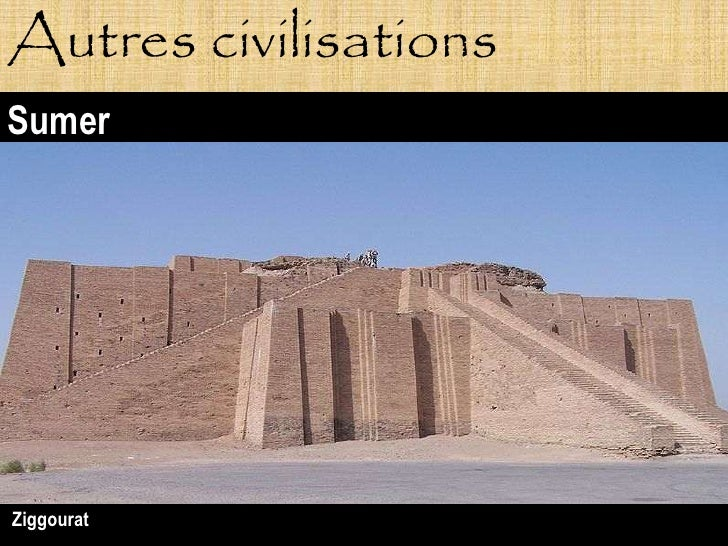 Autres civilisations Sumer     Ziggourat
