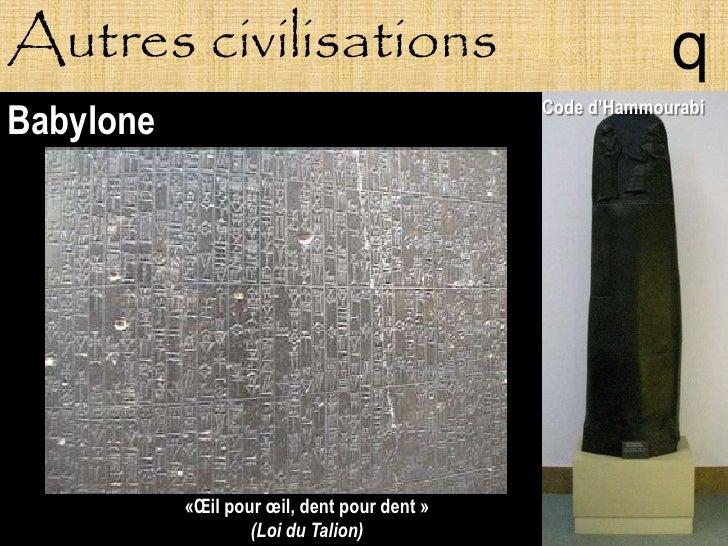 Autres civilisations                                      q                                              Code d'Hammourabi...