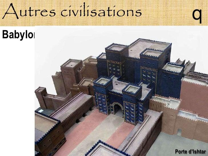 Autres civilisations          q Babylone                            Porte d'Ishtar