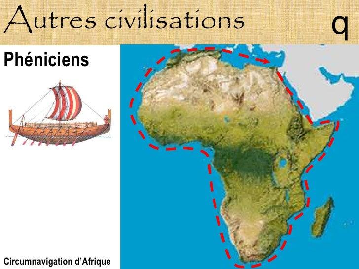 Autres civilisations         q Phéniciens     Circumnavigation d'Afrique